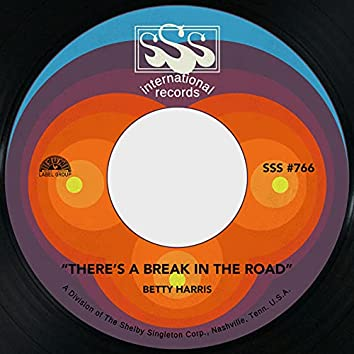 There's a Break in the Road / All I Want Is You