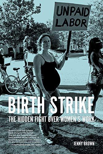 Image of Birth Strike: The Hidden Fight over Women's Work