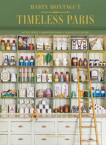 Timeless Paris: Ateliers Emporiums Savoir Faire (ART - LANGUE ANGLAISE)