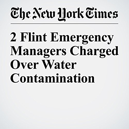 2 Flint Emergency Managers Charged Over Water Contamination audiobook cover art