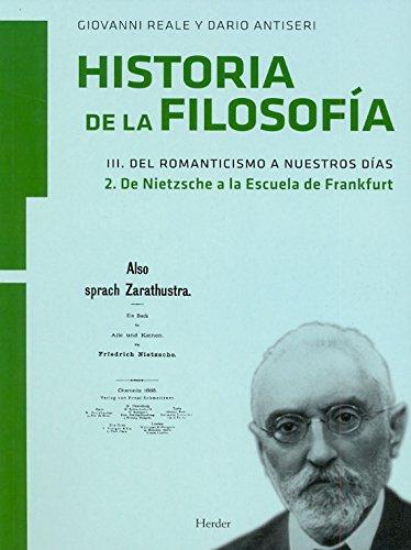 Historia de la filosofía III. Del Romanticismo a nuestros días: 2. De Nietzsche a la Escuela de Frankfurt