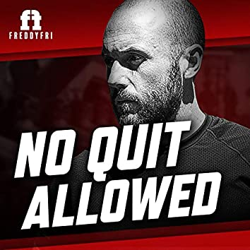 No Quit Allowed
