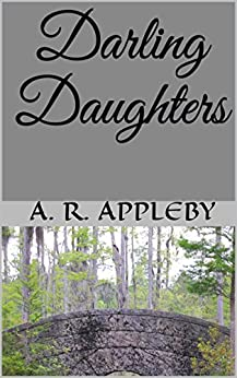 Darling Daughters by [A. R. Appleby]
