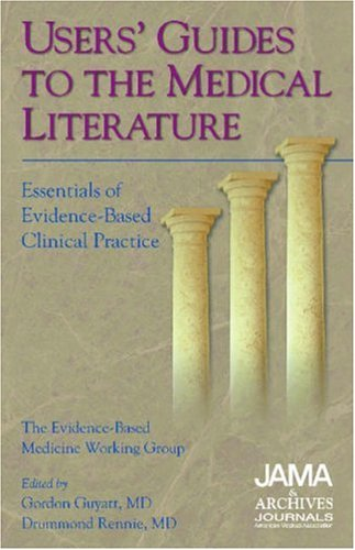 Users' Guides to the Medical Literature: Essentials of Evidence-Based Clinical Practice