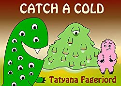 Catch a Cold Tatyana Fagerjord