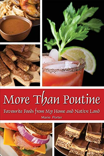 Compare Textbook Prices for More Than Poutine: Favourite Foods from My Home and Native Land  ISBN 9780997660845 by Porter, Marie,Porter, Michael