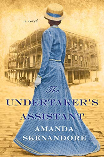 Compare Textbook Prices for The Undertaker's Assistant: A Captivating Post-Civil War Era Novel of Southern Historical Fiction  ISBN 9781496713681 by Skenandore, Amanda