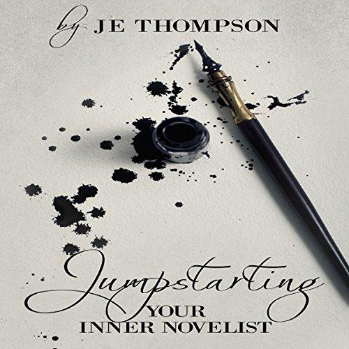 Jumpstarting Your Inner Novelist Audiobook By Julius Thompson cover art