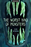 The Worst Kind of Monsters
