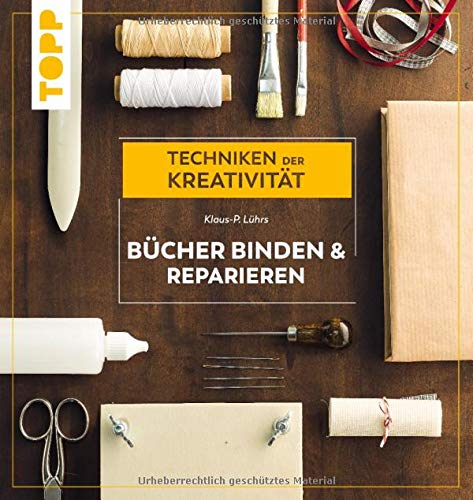 Bücher binden und reparieren: Techniken der Kreativität