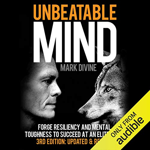 Couverture de Unbeatable Mind: Forge Resiliency and Mental Toughness to Succeed at an Elite Level (Third Edition: Updated & Revised)