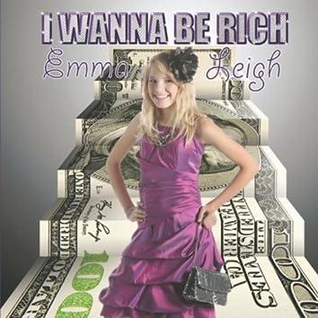I Wanna Be Rich