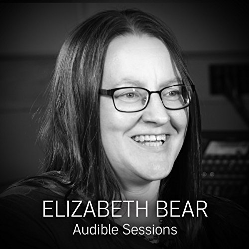 FREE: Audible Sessions with Elizabeth Bear audiobook cover art