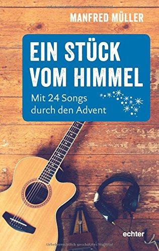 Ein Stück vom Himmel: Mit 24 Songs durch den Advent