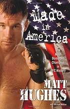 Made in America (Ultimate Fighting Championship) by Matt Hughes (7-Jan-2008) Mass Market Paperback
