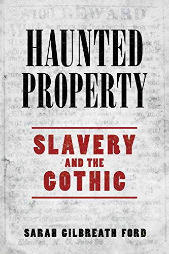 Compare Textbook Prices for Haunted Property: Slavery and the Gothic  ISBN 9781496829702 by Ford, Sarah Gilbreath