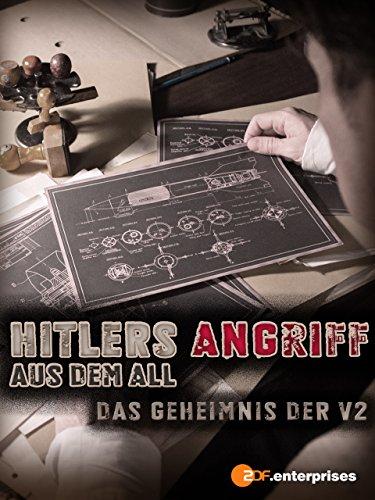 Hitlers Angriff aus dem All - Das Geheimnis der V2