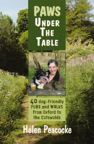 Paws Under the Table: 40 Dog-Friendly Pubs and Walks from Oxford to the Cotswolds