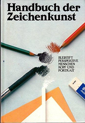 Handbuch der Zeichenkunst. Bleistift, Perspektive, Menschen, Kopf und Portrait