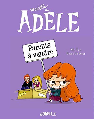 Mortelle Adèle, Tome 08 : Parents à vendre