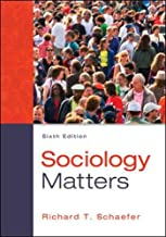 Best sociology matters 6th edition by richard t schaefer Reviews