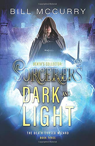 Death's Collector - Sorcerers Dark and Light: A Sword and Sorcery Novel (The Death-Cursed Wizard)