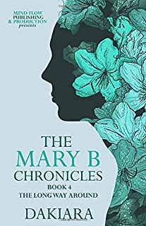 The Mary B Chronicles the Long Way Around Book 4