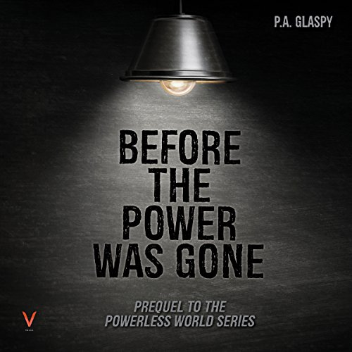 Before the Power Was Gone audiobook cover art