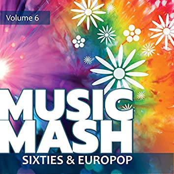 Music Mash, Vol. 6 - Sixties and Europop
