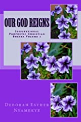 Our God Reigns: Inspirational Prophetic Christian Poetry - Volume 1 Paperback