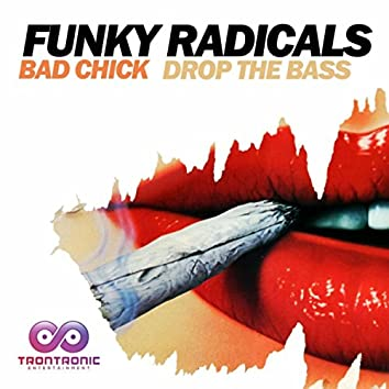 Bad Chick / Drop The Bass