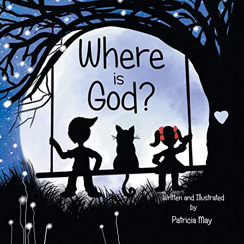 Compare Textbook Prices for Where is God? Enlighten Kids Series  ISBN 9781082016622 by May, Patricia,May, Patricia