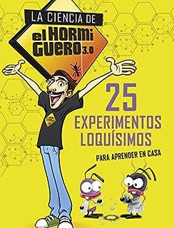 25 experimentos loquísimos para aprender en casa (La ciencia de El Hormiguero 3.0)