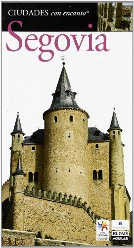 Segovia. Ciudades Con Encanto