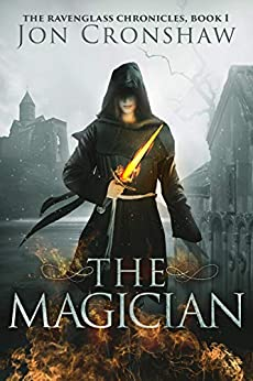 The Magician: Book 1 of the coming-of-age epic fantasy serial (The Ravenglass Chronicles) by [Jon Cronshaw]