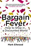 Bargain Fever: How to Shop in a Discounted World by Mark Ellwood (25-Sep-2014) Paperback