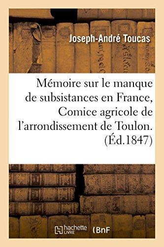 Mémoire Sur Le Manque de Subsistances En France, Comice Agricole de l'Arrondissement de Toulon.