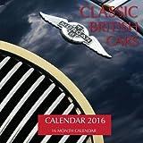 Classic British Cars Calendar 2016: 16 Month Calendar by Jack Smith (2015-09-30)