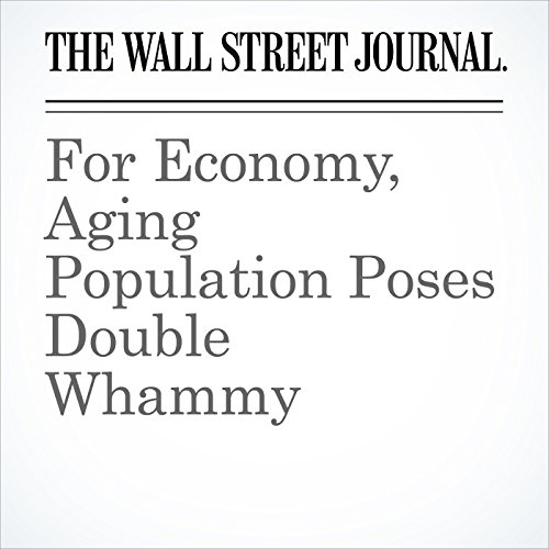 For Economy, Aging Population Poses Double Whammy audiobook cover art