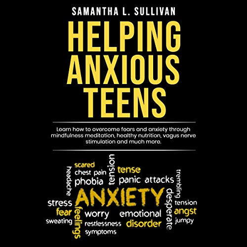 Helping Anxious Teens  By  cover art