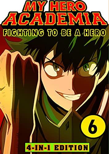 Fighting My Hero Academia 6: Book 6 Collection - Fantasy Adventures Shonen Manga Action My Hero Academia Graphic Novel (English Edition)