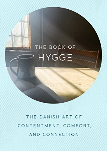 Compare Textbook Prices for The Book of Hygge: The Danish Art of Contentment, Comfort, and Connection Illustrated Edition ISBN 9780735214095 by Thomsen Brits, Louisa