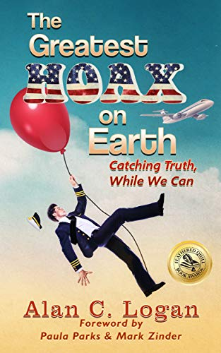 The Greatest Hoax on Earth: Catching Truth, While We Can (English Edition)