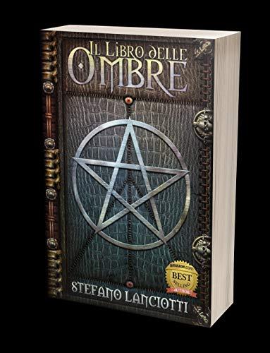 Il Libro delle Ombre: Il fantasy italiano più amato degli ultimi anni! (La Profezia del Ritorno Vol. 1)