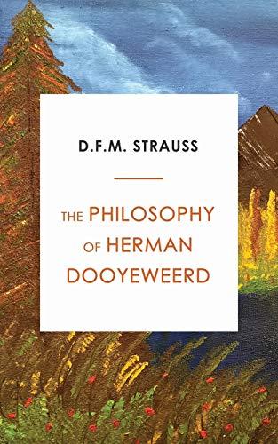 The Philosophy of Herman Dooyeweerd
