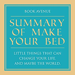 Summary of Make Your Bed: Little Things That Can Change Your Life. And Maybe the World cover art