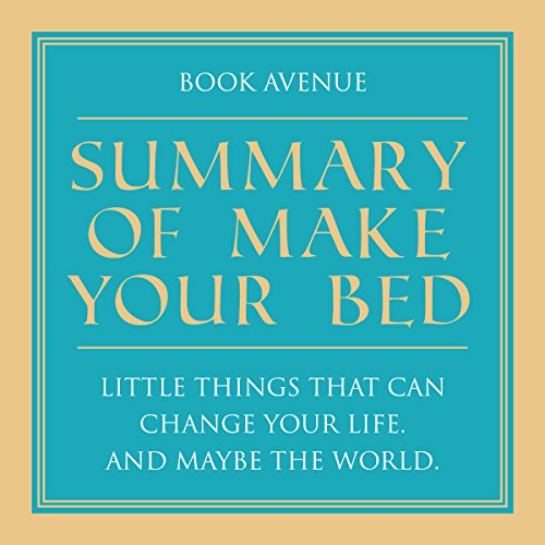 Summary of Make Your Bed: Little Things That Can Change Your Life. And Maybe the World Titelbild