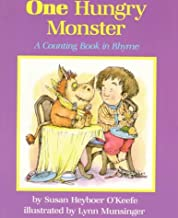 One Hungry Monster: A Counting Book in Rhyme by Susan Heyboer O'Keefe (1992-04-01)