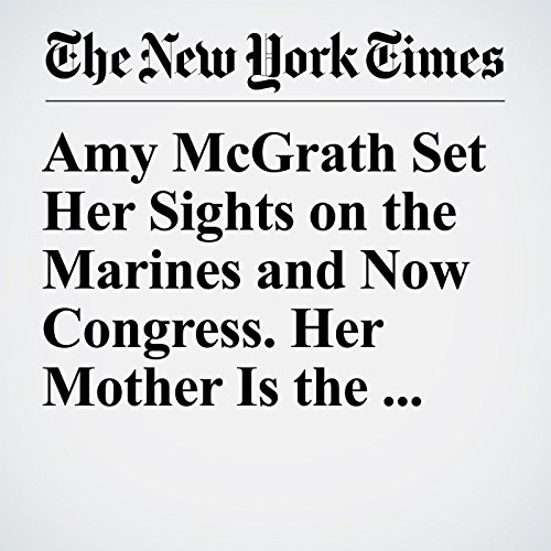 『Amy McGrath Set Her Sights on the Marines and Now Congress. Her Mother Is the Reason.』のカバーアート