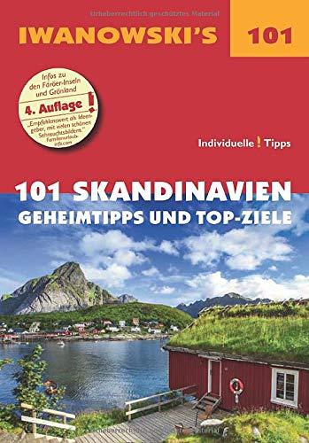 101 Skandinavien - Reiseführer von Iwanowski: Geheimtipps und Top-Ziele (Iwanowski\'s 101)